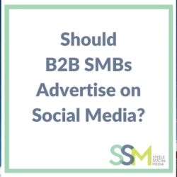 Should B2B SMBs Advertise on Social Media- (4)
